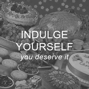 Indulge Yourself - you deserve